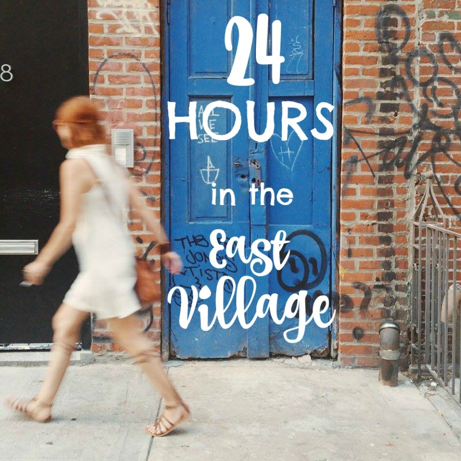 24 hours in the East Village