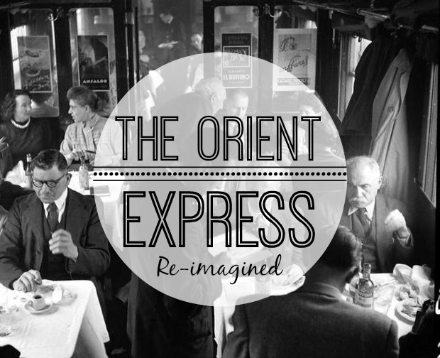 The Orient Express,re-imagined